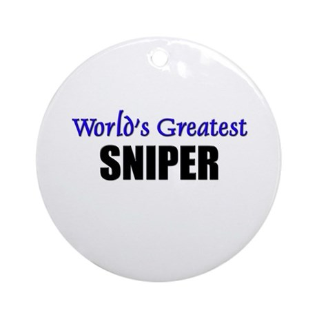 Worlds Greatest SNIPER Ornament (Round)