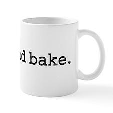 wake and bake. Mug