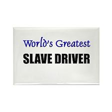 Worlds Greatest SLAVE DRIVER Rectangle Magnet