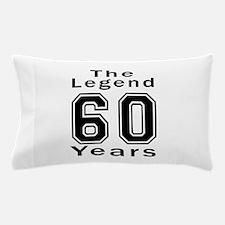 60 Legend Birthday Designs Pillow Case