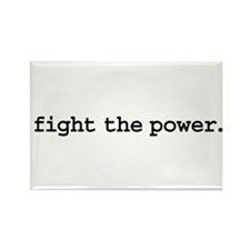 fight the power. Rectangle Magnet
