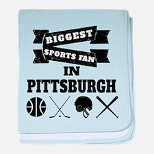 Biggest Sports Fan In Pittsburgh baby blanket