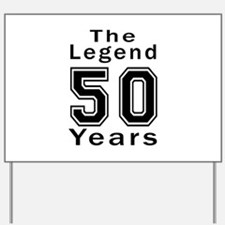 50 Legend Birthday Designs Yard Sign