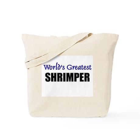 Worlds Greatest SHRIMPER Tote Bag