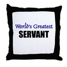 Worlds Greatest SERVANT Throw Pillow