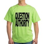 Question Authority Green T-Shirt
