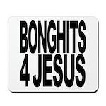 Bonghits 4 Jesus Mousepad