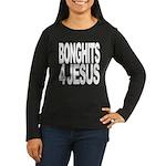 Bonghits 4 Jesus Women's Long Sleeve Dark T-Shirt
