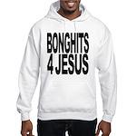 Bonghits 4 Jesus Hooded Sweatshirt