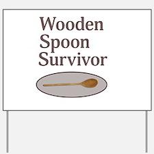 Wooden Spoon Survivor Yard Sign