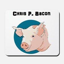 Chris P. Bacon Mousepad