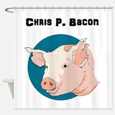 Chris P. Bacon Shower Curtain