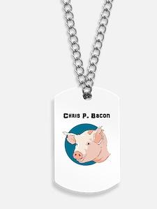 Chris P. Bacon Dog Tags