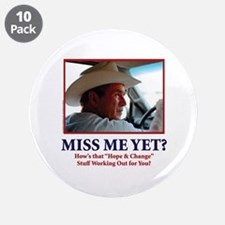 """George W Bush - Miss Me Yet? 3.5"""" Button (10 pack)"""