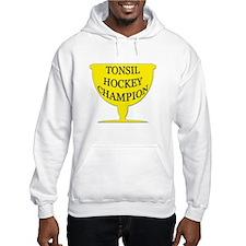 Tonsil Hockey Champion Trophy Hoodie