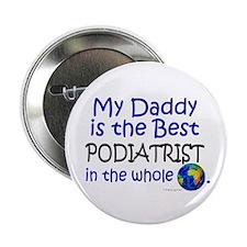 """Best Podiatrist In The World (Daddy) 2.25"""" Button"""