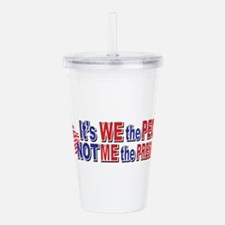 Its We the People Not Acrylic Double-wall Tumbler