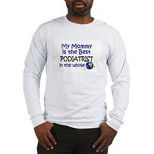 Best Podiatrist In The World (Mommy) Long Sleeve T