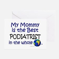 Best Podiatrist In The World (Mommy) Greeting Card