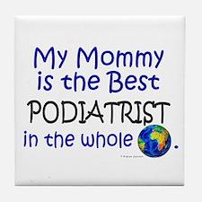Best Podiatrist In The World (Mommy) Tile Coaster
