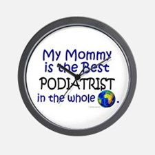 Best Podiatrist In The World (Mommy) Wall Clock