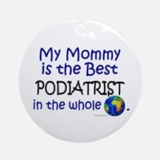 Best Podiatrist In The World (Mommy) Ornament (Rou