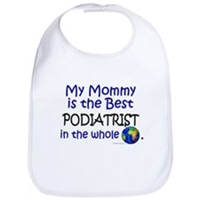 Best Podiatrist In The World (Mommy) Bib