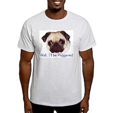 I'LL BE PUGGERED Ash Grey T-Shirt