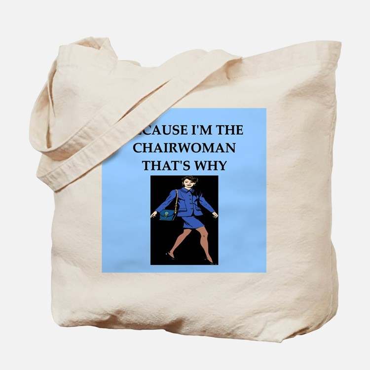 chairwoman gifts t-shirts Tote Bag