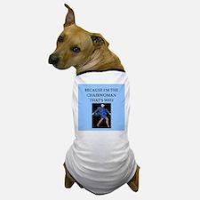 chairwoman gifts t-shirts Dog T-Shirt