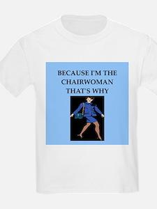 chairwoman gifts t-shirts T-Shirt