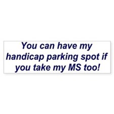 You can have my parking..... Bumper Bumper Bumper Sticker