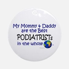 Best Podiatrists In The World Ornament (Round)