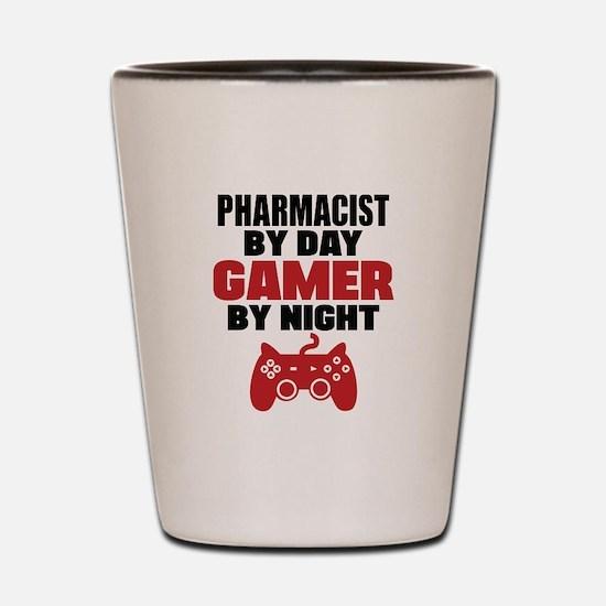 PHARMACIST BY DAY GAMER BY NIGHT Shot Glass
