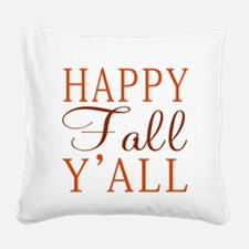 Happy Fall Y'all! Square Canvas Pillow