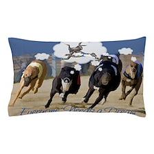 Everyone Needs a Dream Pillow Case