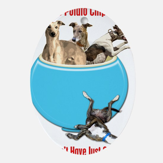 Greyhounds Like Potato Chips Oval Ornament