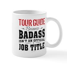Badass Tour Guide Mugs