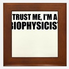 Trust Me, I'm A Biophysicist Framed Tile