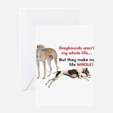 Greyhounds Make Life Whole Greeting Cards