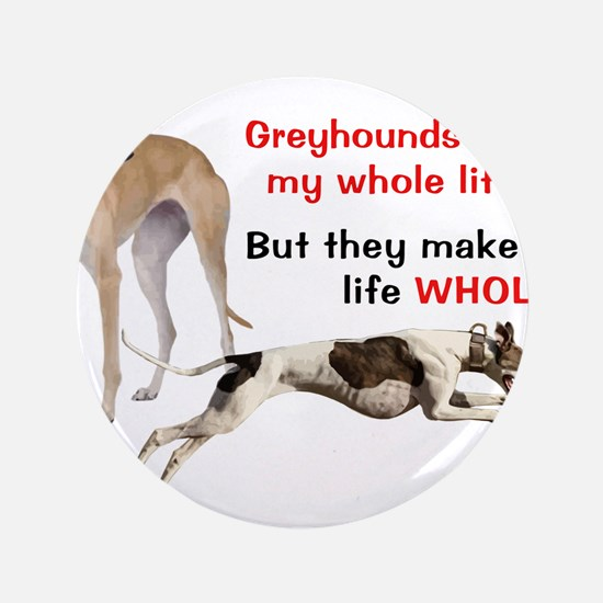 Greyhounds Make Life Whole Button
