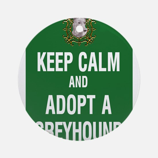 Keep Calm and Adopt a Greyhound Round Ornament