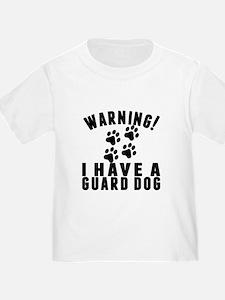 Warning I Have A Guard Dog T-Shirt