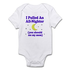 I Pulled An All Nighter Infant Bodysuit / Onesie