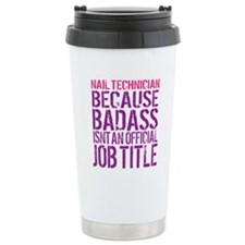 Badass Nail Tech Travel Mug