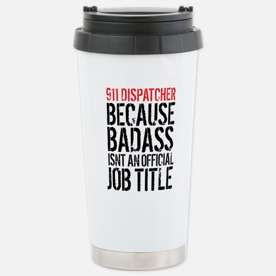 Badass 911 Dispatcher Stainless Steel Travel Mug