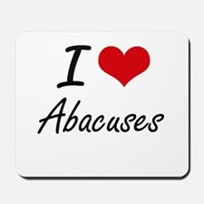 I Love Abacuses Artistic Design Mousepad