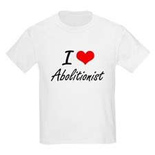 I Love Abolitionist Artistic Design T-Shirt