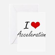 I Love Acceleration Artistic Design Greeting Cards