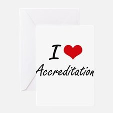 I Love Accreditation Artistic Desig Greeting Cards